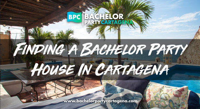 Finding-bachelor-party-friendly-house-in-Cartagena Bachelor Party Cartagena Blog