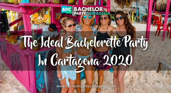 Bachelorette Party in Cartagena Colombia 2020