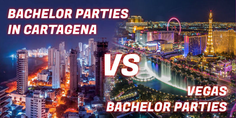 Bachelor Parties In Cartagena Colombia Versus Vegas Bachelor Parties